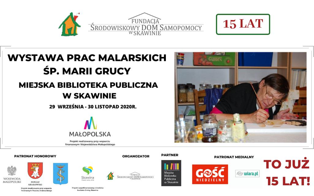 WYSTAWA PRAC MALARSKICH ŚP. MARII GRUCY